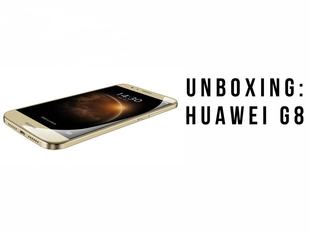 Unboxing: Huawei G8
