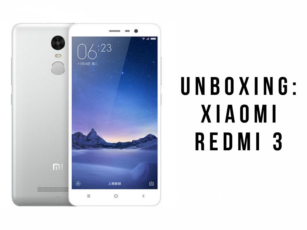 Unboxing: Xiaomi Redmi 3