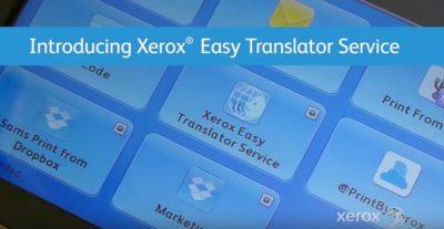 Xerox® Easy Translator Service: documente traduse in peste 35 de limbi simplu si usor