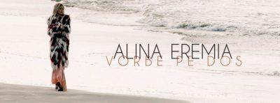 Alina Eremia lanseaza piesa #VorbePeDos, o lectie despre iubire