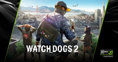 """Bundle-ul anului """"NVIDIA – Watch Dogs 2"""" e disponibil începând de mâine"""