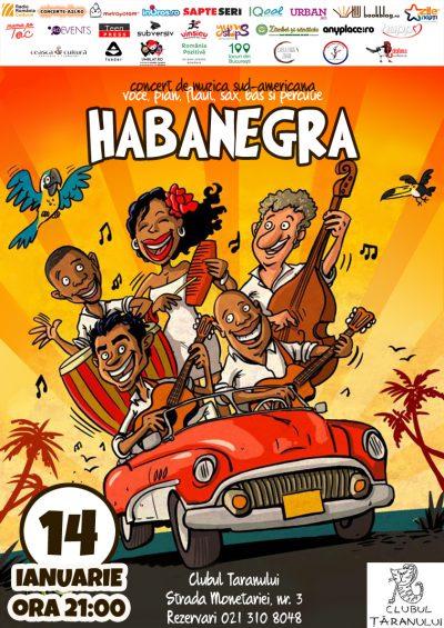 Concert: Habanegra – concert de muzică sud-americană, sâmbătă, 14 ianuarie, ora 21:00 @Clubul Țăranului