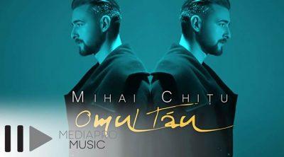 """Mihai Chitu lanseaza piesa si videoclip nou: """"Omul tau"""""""