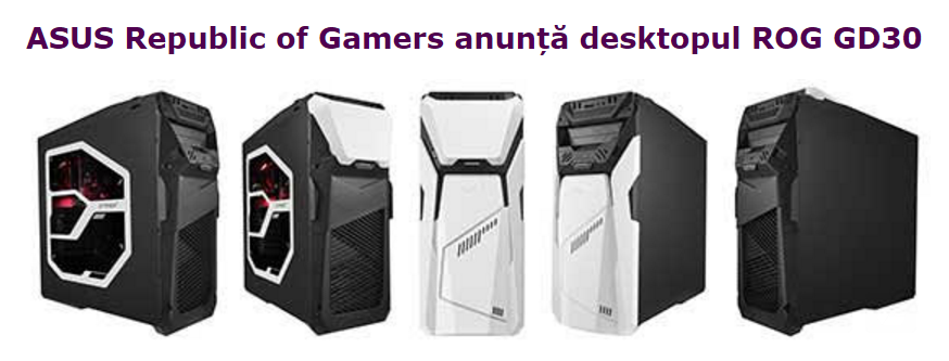 ASUS Republic of Gamers anunță desktopul ROG GD30