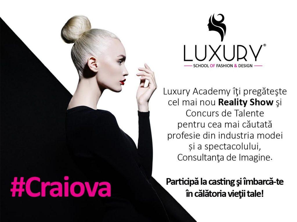 Recomandarea zilei: Casting in Craiova, pe 14 Mai, pentru reality show-ul Luxury Academy: se cauta specialisti in HairStyling, Make-Up sau Fashion Design