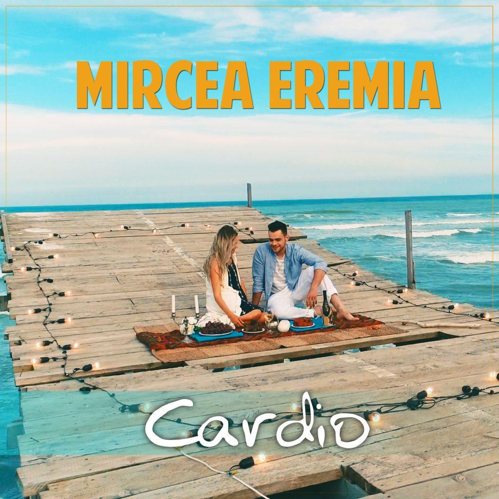 Mircea Eremia lanseaza piesa #Cardio