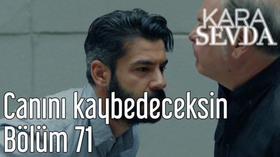 kara-sevda-71-bolum-canini-kaybe