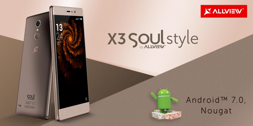 Smartphone-ul Allview X3 Soul Style a primit update la Android 7.0, Nougat