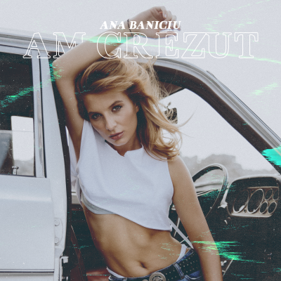 "Ana Baniciu rebela sexy a industriei muzicale lanseaza un nou single, ""Am crezut"""