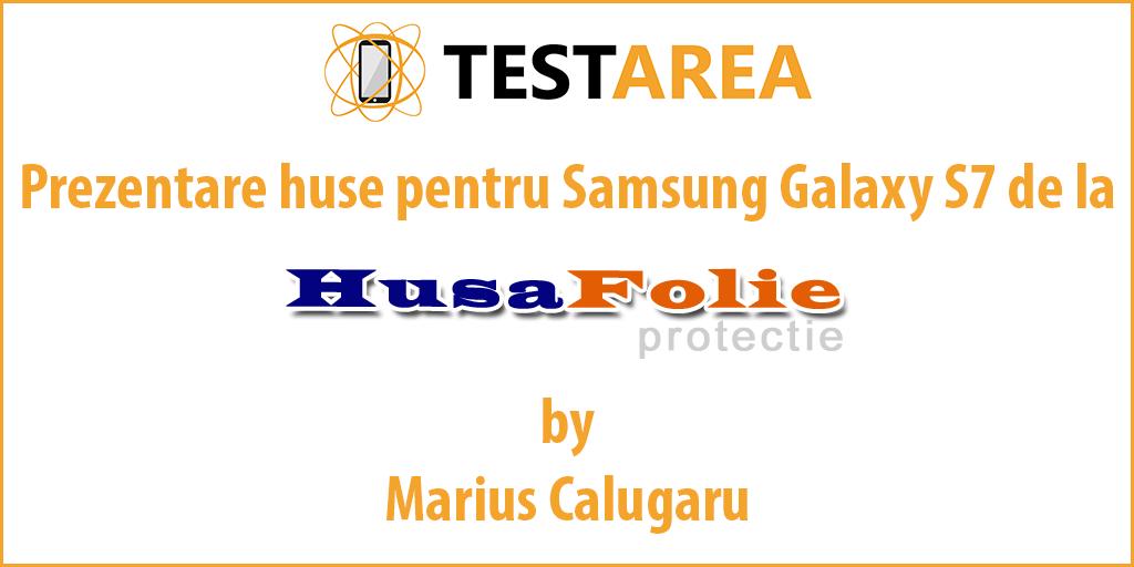 Recomandarea zilei: Huse de protectie Samsung Galaxy S7 de la HusaFolieProtectie.ro
