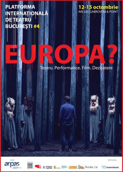 """Platforma Internațională de Teatru București # 4 discută despre… """"Europa?"""""""