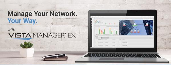 Vista Manager EX, monitorizare şi management de reţea puternic