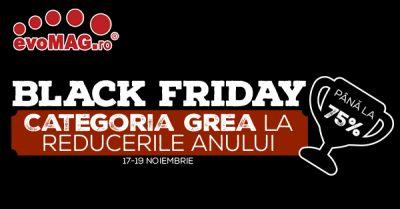 evoMAG demarează runda finală de Black Friday pe 17 noiembrie, imediat după miezul nopţii  .evoMAG introduce în oferta de Black Friday pachete cu experienţe şi activităţi pentru timp liber