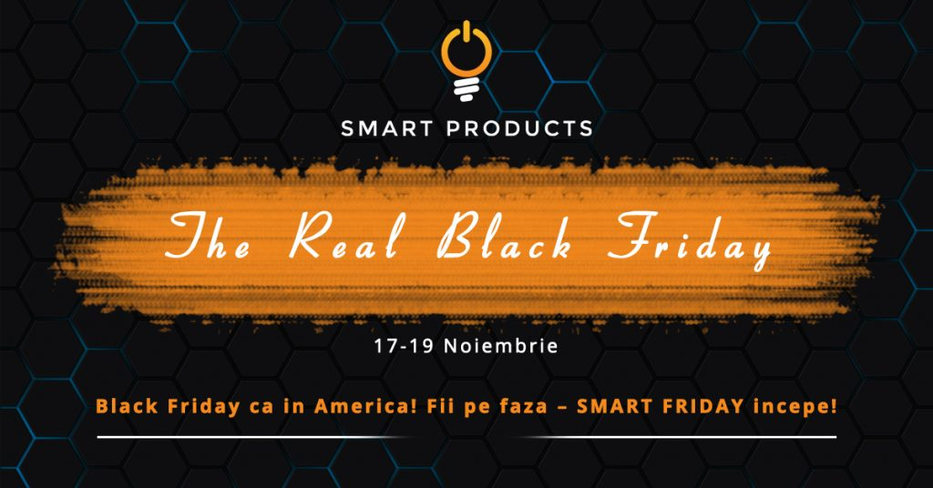 Black Friday 2017 – ofertele Smart Products