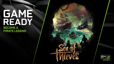 Noul driver Game Ready este disponibil pentru fanii Sea of Thieves