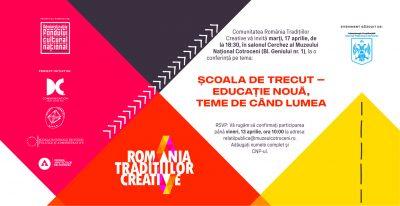 """România Tradițiilor Creative ne invită la conferința """"Școala de trecut – educație nouă, teme de când lumea"""""""