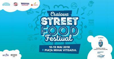 Craiova Street Food Festival, patru zile de răsfăț pentru gurmanzii din Bănie, între 10 și 13 mai