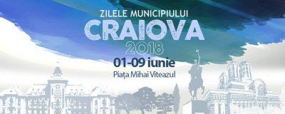 Comunicat de presă ZILELE MUNICIPIULUI CRAIOVA 2018 01 – 09 iunie 2018