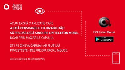 Fundatia Vodafone Romania lanseaza EVA Facial Mouse, aplicatia prin care persoanele cu dificultati neuromotorii pot folosi dispozitivele mobile