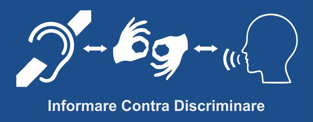 """Legislaţia explicată persoanelor cu deficiențe de auz prin platforma  """"Informare Contra Discriminare"""""""