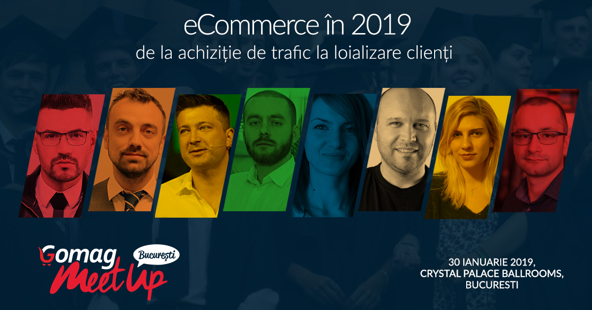 Gomag MeetUp Bucuresti - 8 speakeri discuta despre eCommerce in 2019 1
